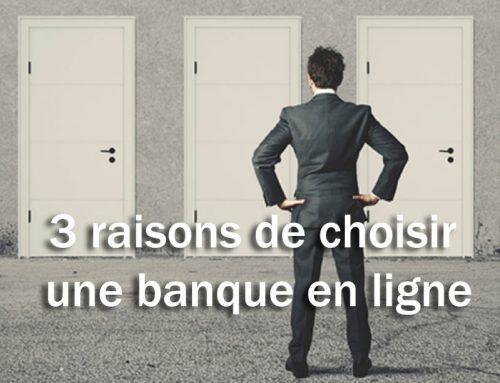 3 raisons de choisir une banque en ligne