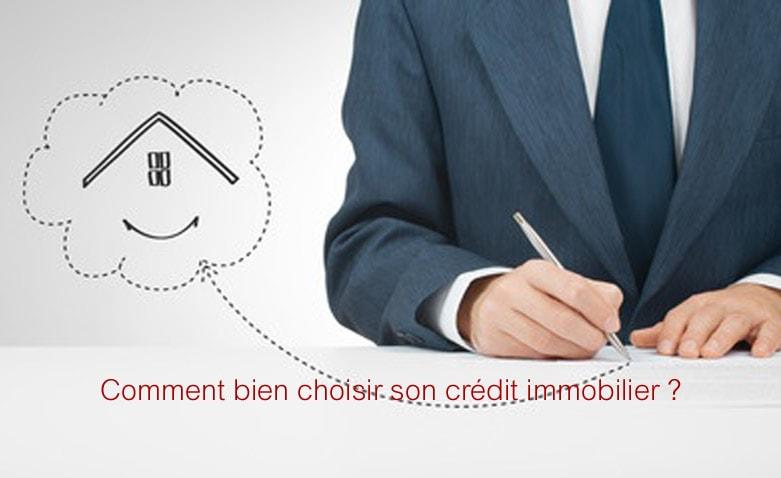 Comment bien choisir son crédit immobilier -