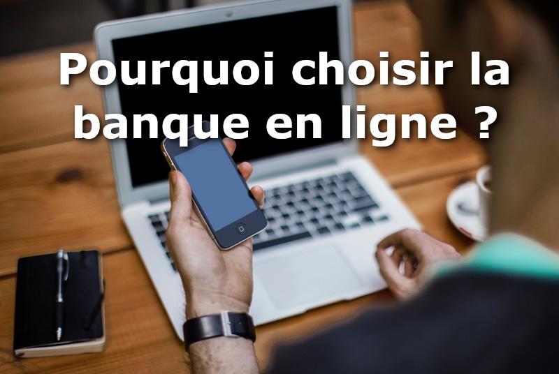 pourquoi choisir banque en ligne